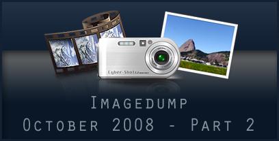 Imagedump October 2008 - Part 2
