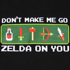 Don't make me go Zelda on you