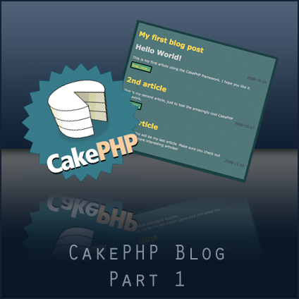 Building a blog with CakePHP