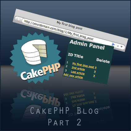 Building a blog with CakePHP - Part 2